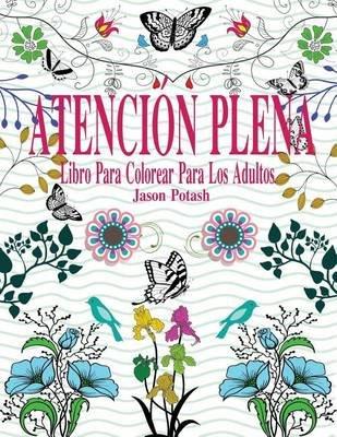 Atencion Plena Libro Para Colorear Para Los Adultos (Spanish ...