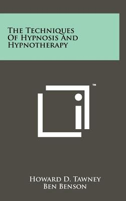 The Techniques of Hypnosis and Hypnotherapy (Hardcover