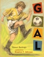 Goal - The Dream Begins (Hardcover, Library binding): Robert Burleigh