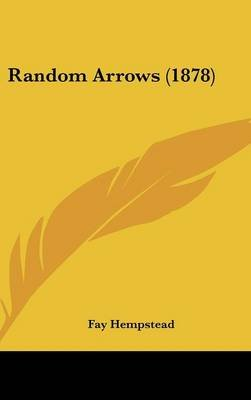 Random Arrows (1878) (Hardcover): Fay Hempstead