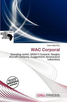 Wac Corporal (Paperback): Iosias Jody