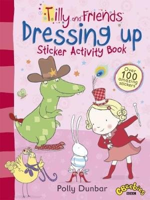 Tilly and Friends: Dressing Up Sticker Activity Book (Paperback): Polly Dunbar