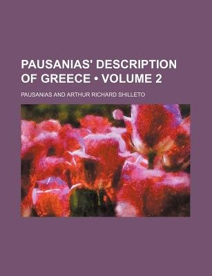 Pausanias' Description of Greece (Volume 2) (Paperback): Thomas Pausanias, Pausanias