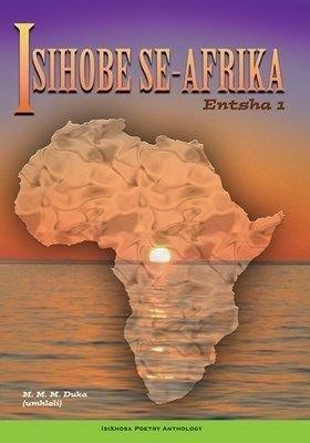 Isihobe Se-afrika, Entsha 1 (Xhosa, Paperback): M.M.M. Duka