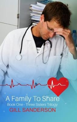 A Family to Share - A Heartwarming Medical Romance (Paperback): Gill Sanderson