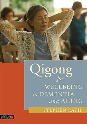 Qigong for Wellbeing in Dementia and Aging (Electronic book text): Stephen Rath