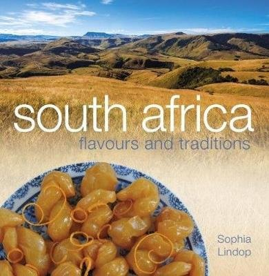 South African flavours and traditions (Paperback): Sophia Lindop