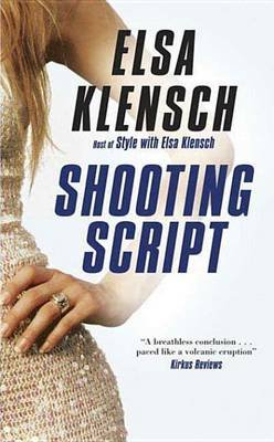 Shooting Script - A Sonya Iverson Novel (Electronic book text): Elsa Klensch