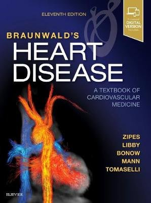 Braunwald's Heart Disease: A Textbook of Cardiovascular Medicine, Single Volume (Hardcover, 11th Revised edition): Douglas...