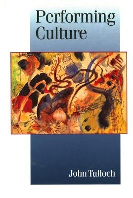 Performing Culture - Stories of Expertise and the Everyday (Electronic book text): John Tulloch