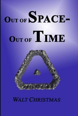 Out of Space-Out of Time (Electronic book text): Walt Christmas