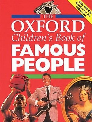 The Oxford Children's Book of Famous People (Paperback, 2Rev ed):