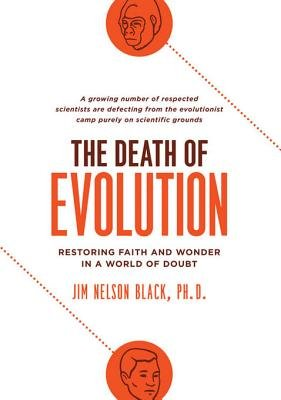The Death of Evolution - Restoring Faith and Wonder in a World of Doubt (Electronic book text): Jim Nelson Nelson Black