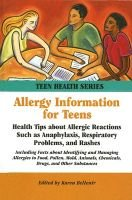 Allergy Information for Teens - Health Tips about Allergic Reactions Such as Anaphylaxis, Respiratory Problems, and Rashes...