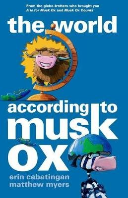 The World According to Musk Ox (Hardcover): Erin Cabatingan