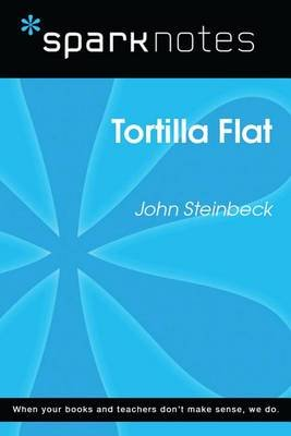 Tortilla Flat (Sparknotes Literature Guide) (Electronic book text): Spark Notes, John Steinbeck