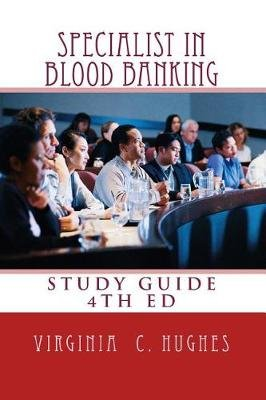 Specialist in Blood Banking Study Guide 4th Edition (Paperback): Virginia C Hughes Phd