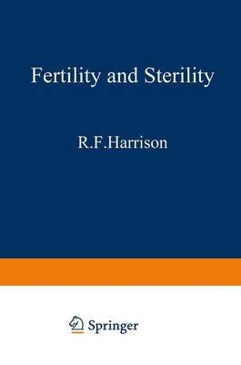 Fertility and Sterility (Paperback): R. F. Harrison, J. Bonnar, W. Thompson
