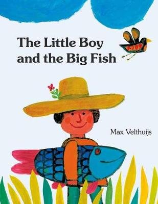 The Little Boy and the Big Fish (Hardcover): Max Velthuijs