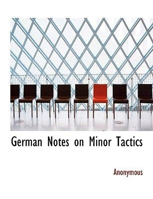 German Notes on Minor Tactics (Large print, Paperback, large type edition): Anonymous