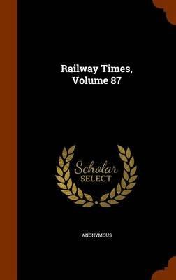 Railway Times, Volume 87 (Hardcover): Anonymous