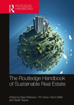 Routledge Handbook of Sustainable Real Estate (Hardcover): Sara Wilkinson