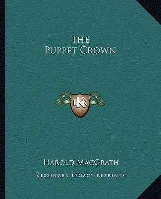 The Puppet Crown (Paperback): Harold MacGrath
