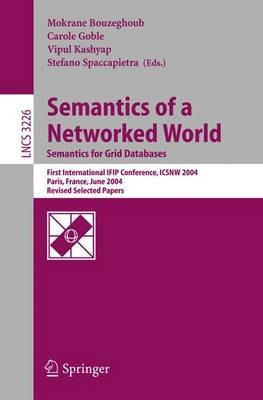 Semantics of a Networked World, Semantics for Grid Databases - First International IFIP Conference on Semantics of a Networked...