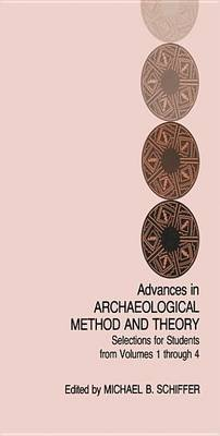 Advances in Archaeological Method and Theory (Electronic book text): Michael B. Schiffer