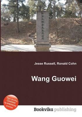 Wang Guowei (Paperback): Jesse Russell, Ronald Cohn