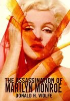 The Assassination of Marilyn Monroe (Hardcover, Reissue): Donald H Wolfe