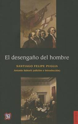 El Desengao del Hombre (English, Spanish, Paperback): Felipe Puglia Santiago, James Ph Puglia