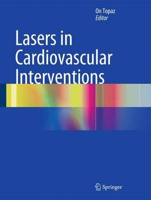 Lasers in Cardiovascular Interventions (Hardcover, 1st ed. 2016): On Topaz