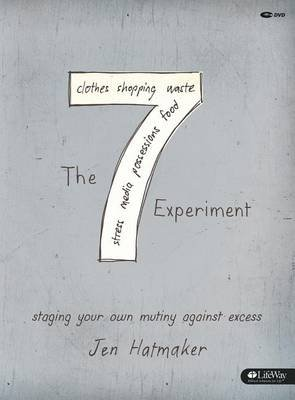 The 7 Experiment - DVD Leader Kit - Staging Your Own Mutiny Against Excess (Book): Jen Hatmaker