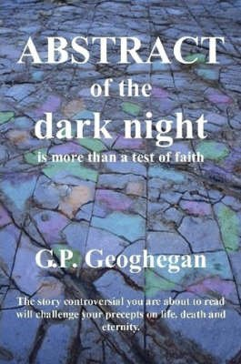 Abstract of the Dark Night (Paperback): G. P. Geoghegan
