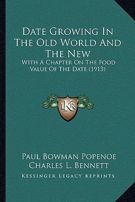 Date Growing in the Old World and the New - With a Chapter on the Food Value of the Date (1913) (Paperback): Paul Bowman Popenoe