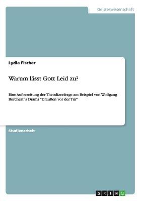 Warum Lasst Gott Leid Zu? (German, Paperback): Lydia Fischer
