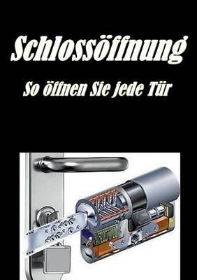 Schlossoffnung - So Offnen Sie Jede Tur (German, Paperback): Daniel Boger