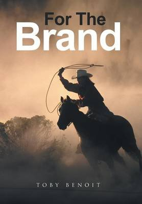 For the Brand (Hardcover): Toby Benoit