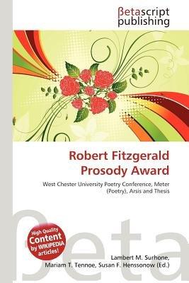 Robert Fitzgerald Prosody Award (Paperback): Lambert M. Surhone, Mariam T. Tennoe, Susan F. Henssonow