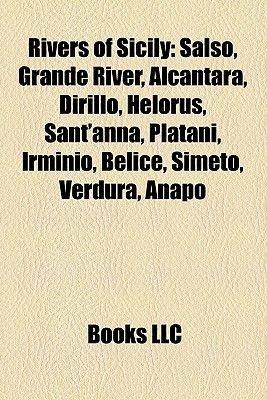 Rivers of Sicily - Salso, Grande River, Alcantara, Dirillo, Helorus, Sant'anna, Platani, Irminio, Belice, Simeto, Verdura,...