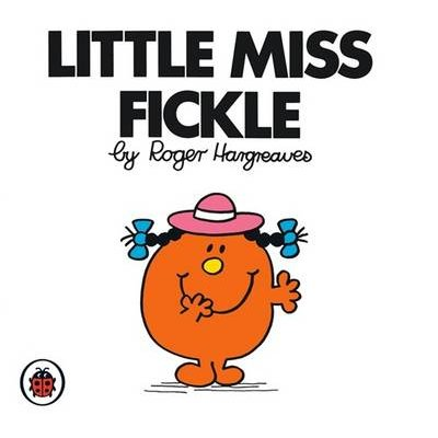 Little Miss Fickle V24: Mr Men and Little Miss (Paperback, 24th edition): Roger Hargreaves