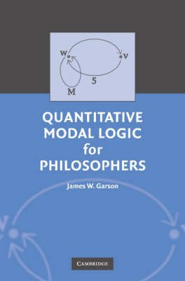 Modal Logic for Philosophers (Paperback): James W. Garson