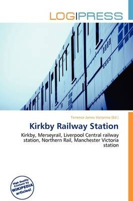 Kirkby Railway Station (Paperback): Terrence James Victorino