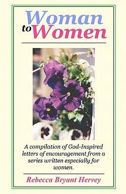 Woman to Women (Paperback): Rebecca Bryant Hervey