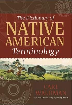 The Dictionary of Native American Terminology (Hardcover): Carl Waldman