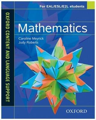 Oxford Content and Language Support: Mathematics (Paperback): Caroline Meyrick, Judy Roberts