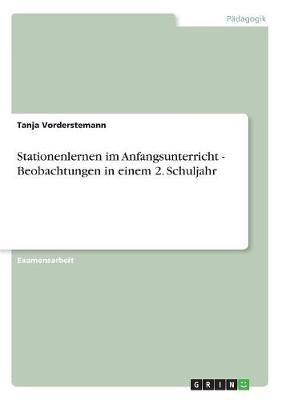 Stationenlernen Im Anfangsunterricht - Beobachtungen in Einem 2. Schuljahr (German, Paperback): Tanja Vorderstemann