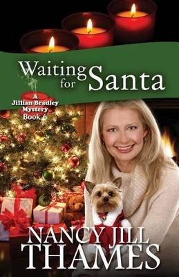 Waiting for Santa - A Jillian Bradley Mystery (Paperback): Nancy Jill Thames
