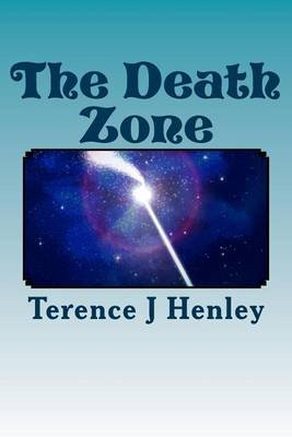 The Death Zone (Paperback): Terence J. Henley